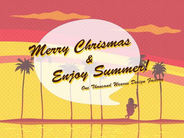 Merry Christmas & Enjoy Summer! One Thousand Weaves Design Factory